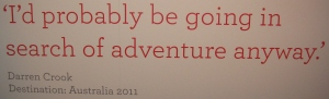 I'd probably be going in search of adventure anyway